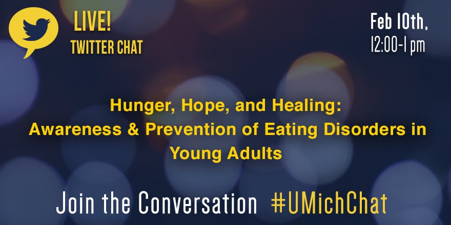 Join our panel of clinicians and activists to discuss Eating Disorders in the college environment. Don't miss this #UMichChat! https://t.co/kETCYkJcfj