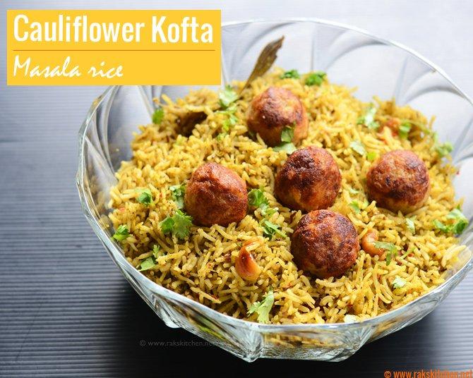 Masala rice recipe, cauliflower kofta masala rice