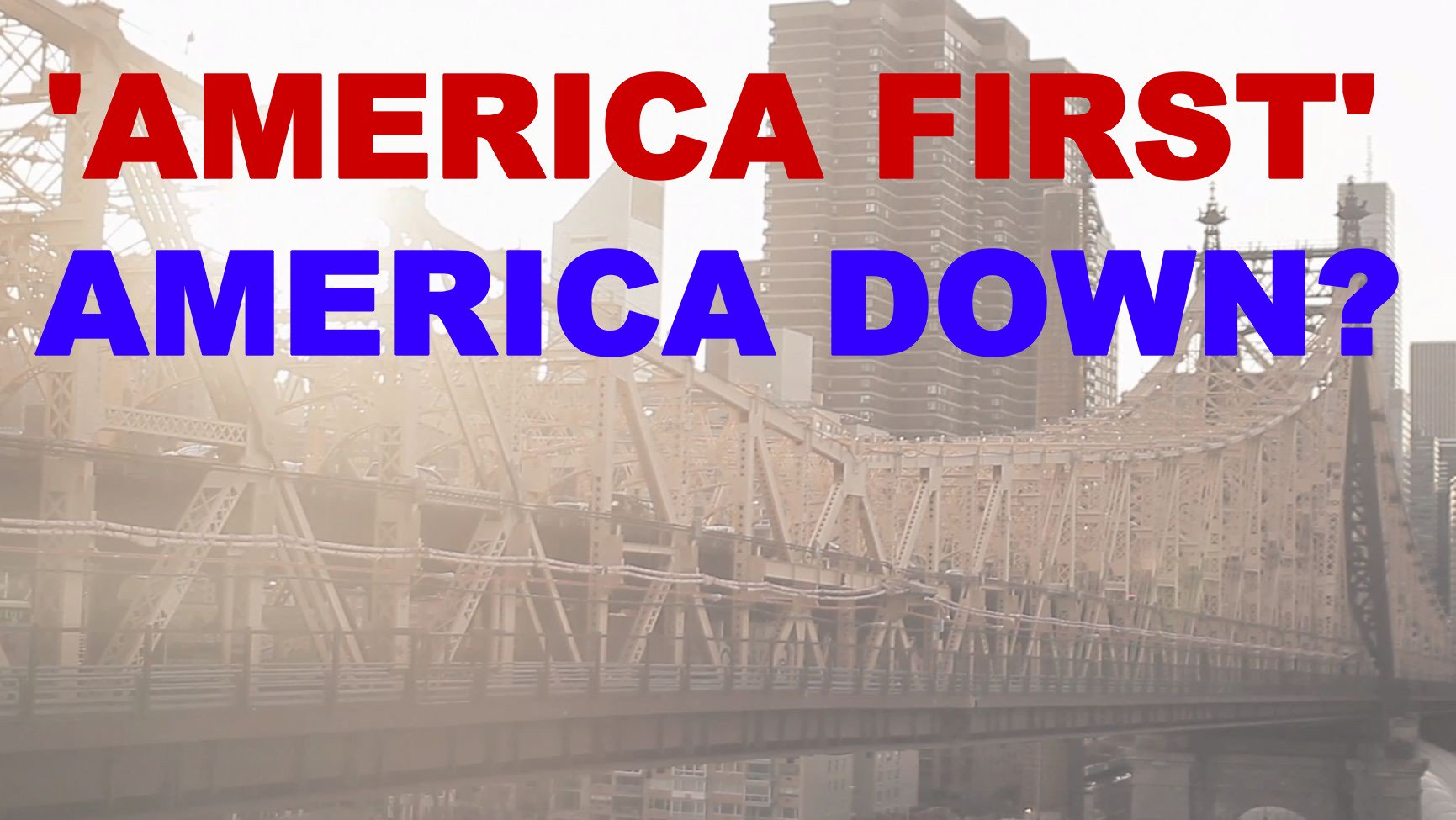 6 Reasons Why 'America First' Will Bring America Down