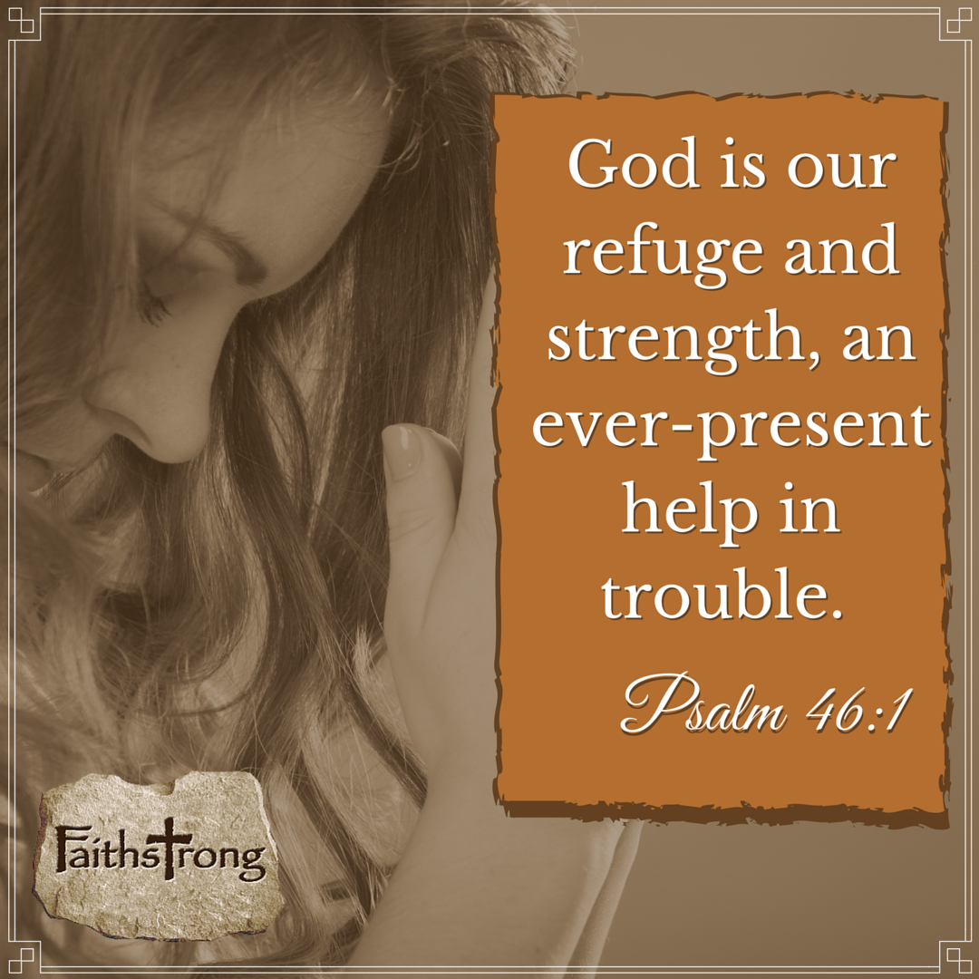 God is our refuge and strength... #God #Faith<br>http://pic.twitter.com/VCUOTrDKGU