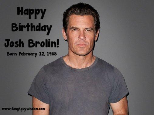 Happy 49th Birthday to Josh Brolin!