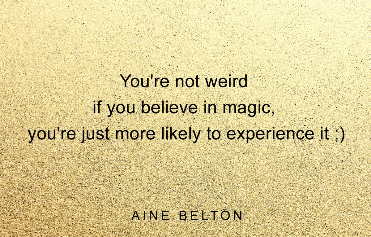 You're not weird if you believe in magic, you're just more likely to experience it ;) https://t.co/CHPKuf9ruj