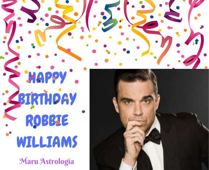 HAPPY BIRTHDAY ROBBIE WILLIAMS!!!!
