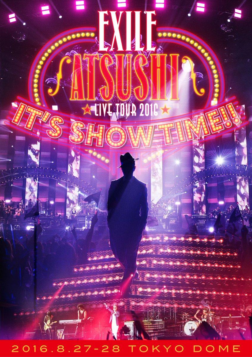 ついに本日発売!! LIVE DVD & Blu-ray EXILE ATSUSHI LIVE TO…
