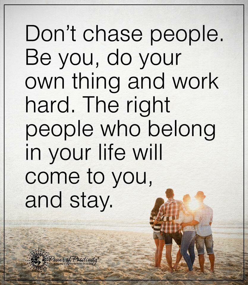The Daily Quotes On Twitter Dont Chase People Httpstco