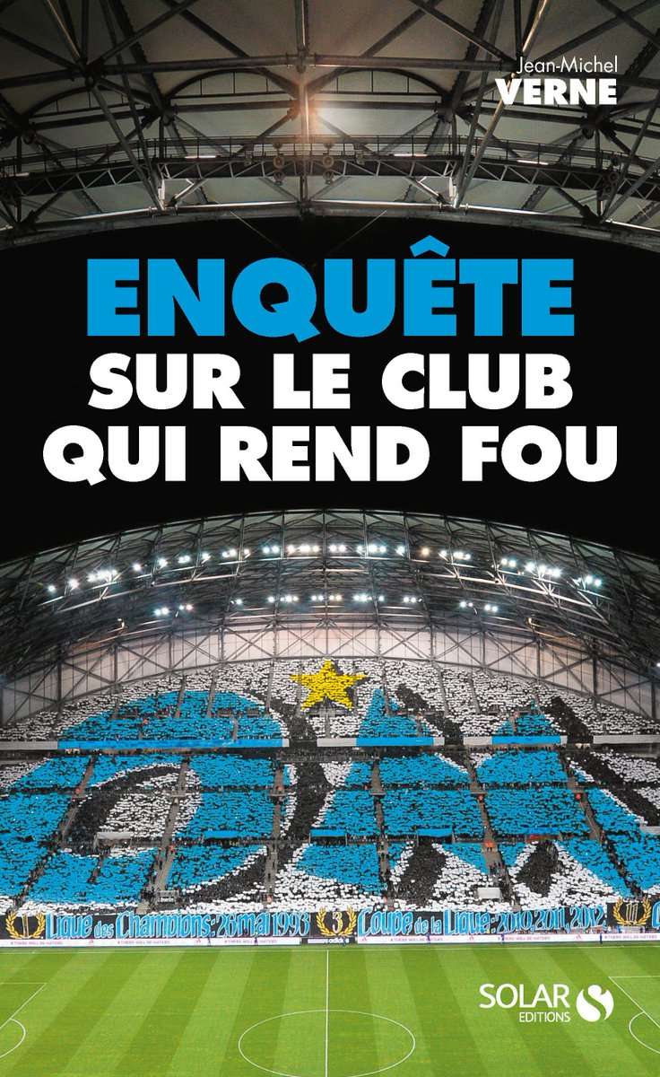 Sortie le 2 mars chez #Solar &quot;Enquête sur le club qui rend fou&quot; de Jean-Michel Verne #OM #TeamOM<br>http://pic.twitter.com/FsfDqPK0we