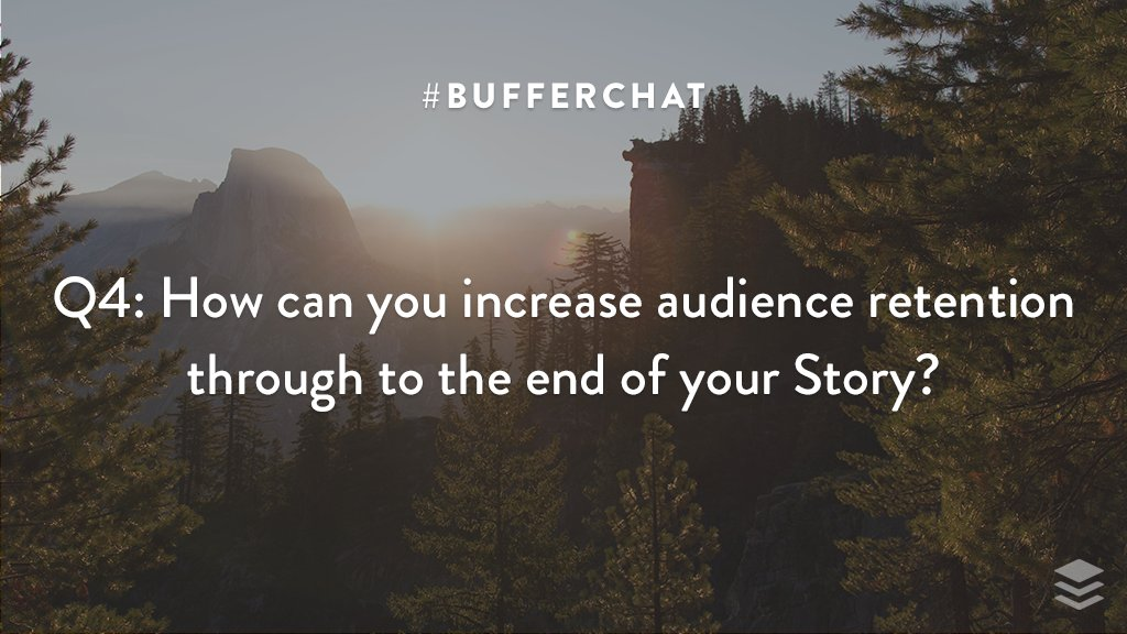 Q4: How can you increase audience retention through to the end of your Story? #bufferchat <br>http://pic.twitter.com/5h87sAhx5f
