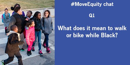 Q1. What does it mean to walk or bike while Black? #MoveEquity https://t.co/d89Z8ajlF8