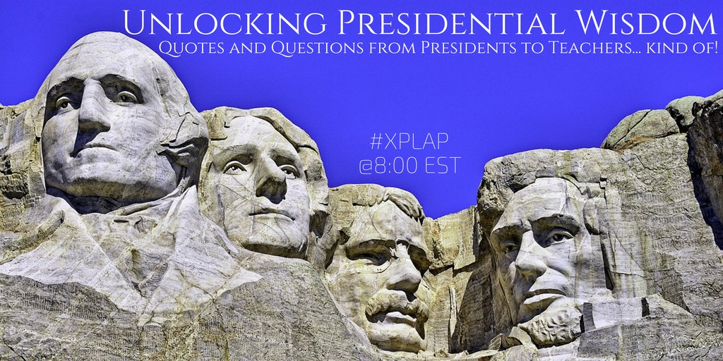 Welcome to #XPLAP! Excited to unlock presidential wisdom with you all tonight! Please introduce yourself! #tlap #edchat https://t.co/4dxZ0FuQnP