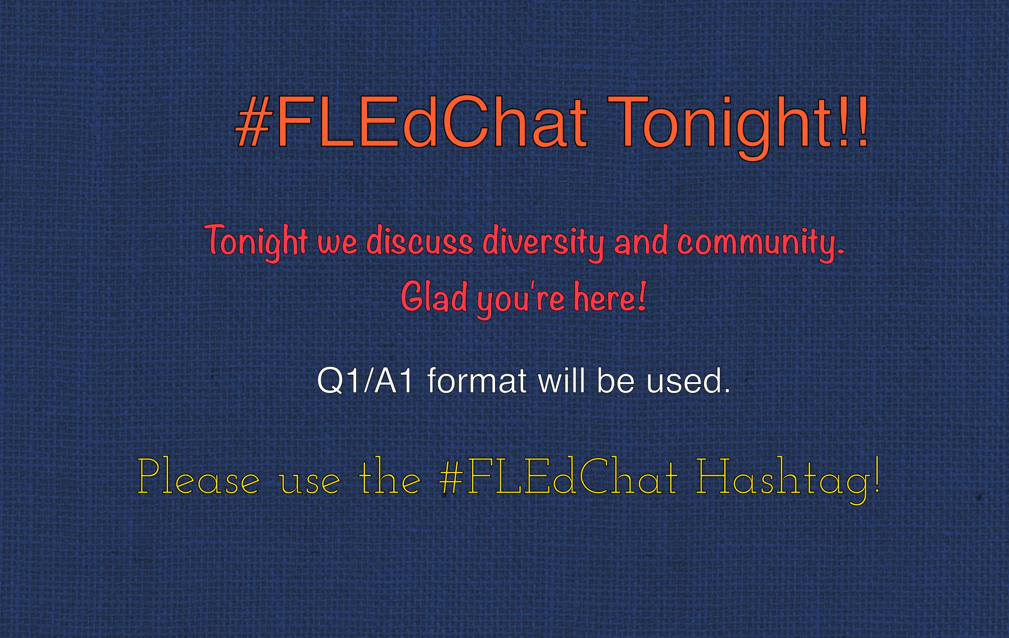 We will use the Q1/A1 answer format tonight for this chat and don't forget to use the #FLEdChat hashtag... https://t.co/48jql13RK5