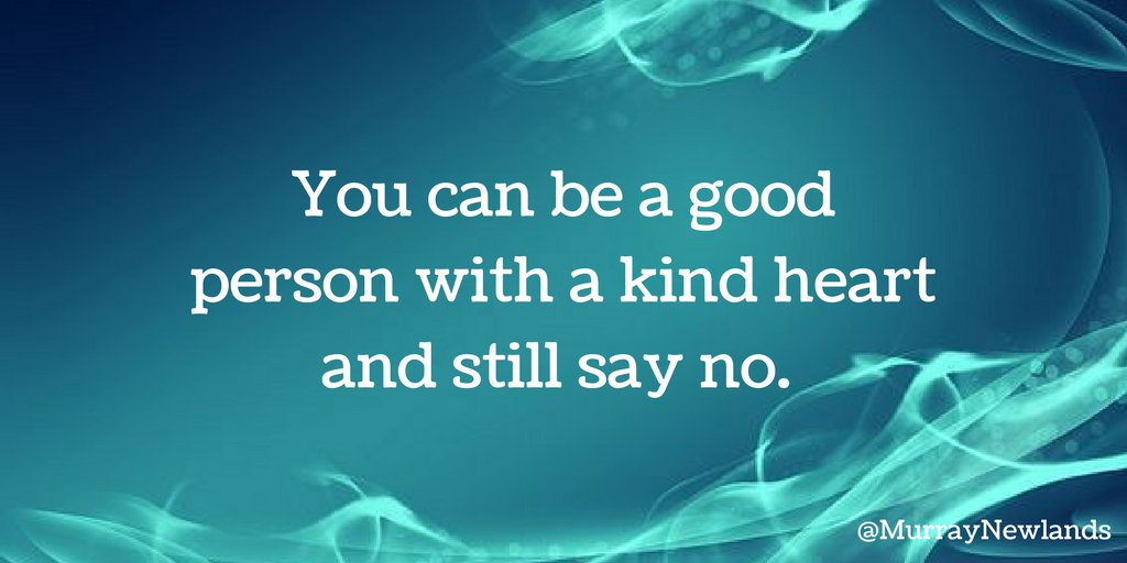 You can be a good person with a kind heart and still say no. #Boundari...