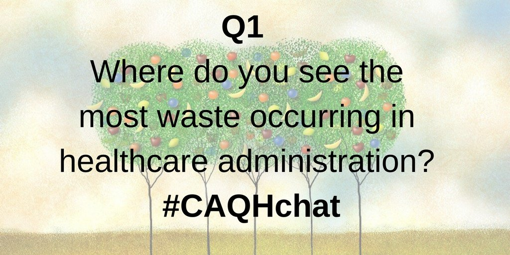 Q1 Where do you see the most waste occurring in healthcare administration?  #CAQHchat https://t.co/adn7puZauu