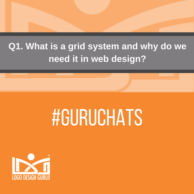 Q1. Let's roll. What is a grid system and why do we need it in web design? #GuruChats https://t.co/3qhop7wRkE