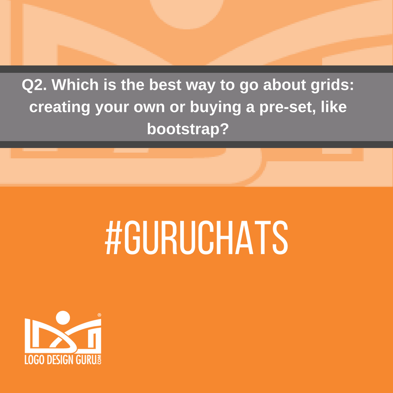 Q2. Which is the best way to go about grids: creating your own or buying a pre-set, like bootstrap? #GuruChats https://t.co/YDwObuy98t