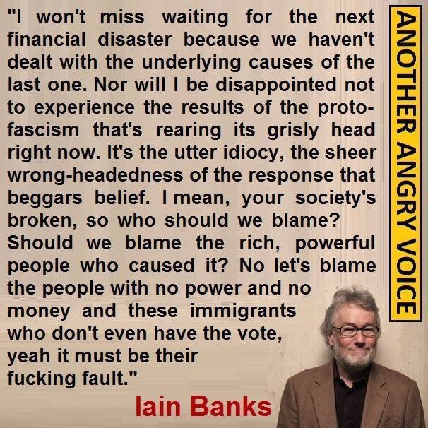 Iain Banks died in 2013. He said this. https://t.co/vbbH3uxfcL