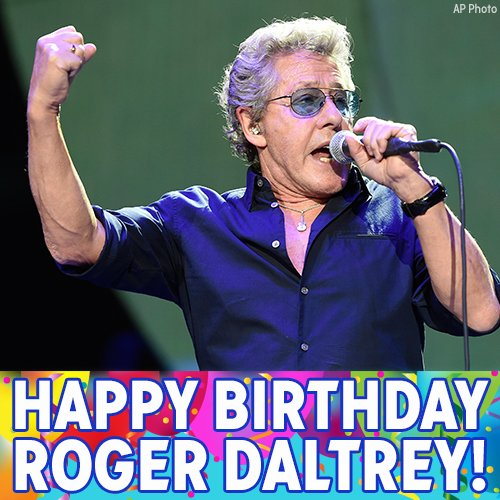 Happy Birthday to The Who s Roger Daltrey!