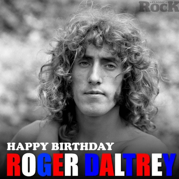 Happy Birthday to Roger Daltrey, 73 today!
