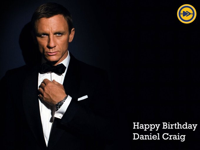 Happy birthday to the current James Bond of Daniel Craig