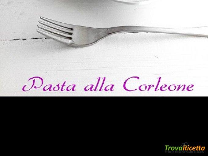 Pasta alla Corleone