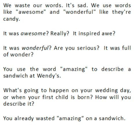 "We wasted our words. It's sad. We use words as ""awesome"" and ""wonderful"" like they're candy. https://t.co/c2GbxI3t7M"
