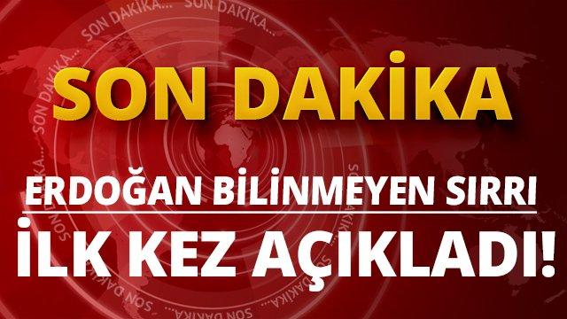#sondakika Erdoğan bilinmeyen surru ilk kez açıkladı #flaş https://t.c...