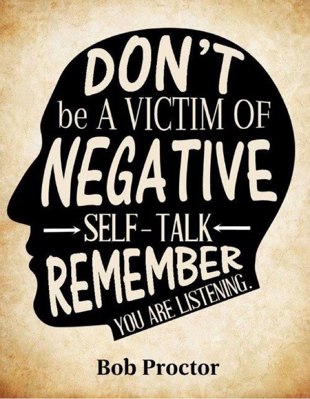 80-90% of Most people's Self Talk is Negative.  Each of us Fight that...