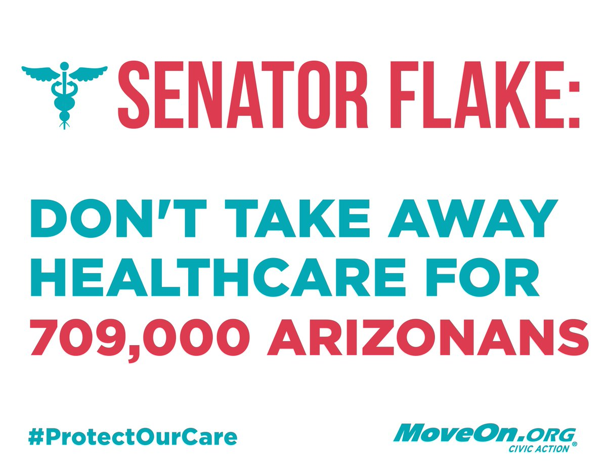Demand AZ\'s @JeffFlake #SpeakUpForUS & #ProtectOurCare. CALL 844-319-5882