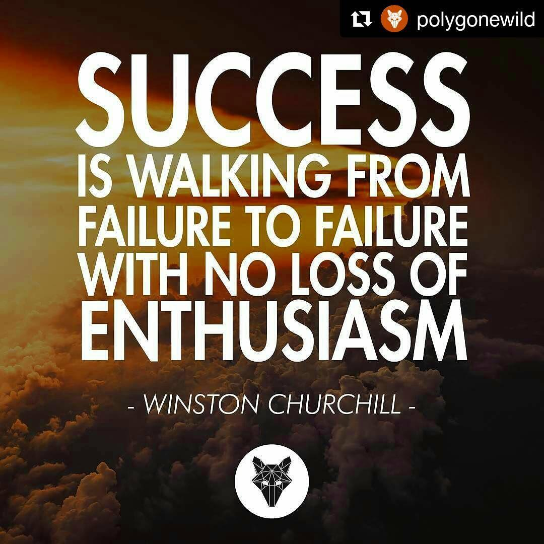 Success is walking from failure to failure with no loss of enthusiasm...
