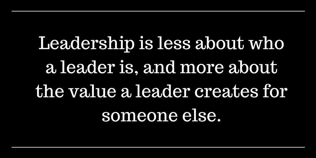 #Leadership is less about who a leader is, and more about the value a leader creates for someone else. #HR https://t.co/jJXXkpp1sJ
