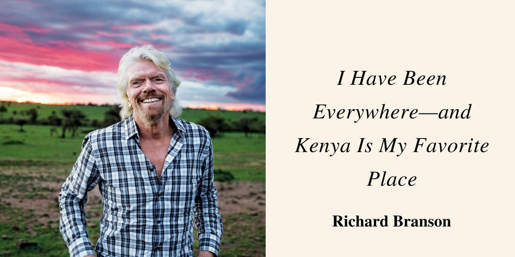#TravelTuesday Sir Richard Branson Has Been Everywhere—and Kenya Is Hi...