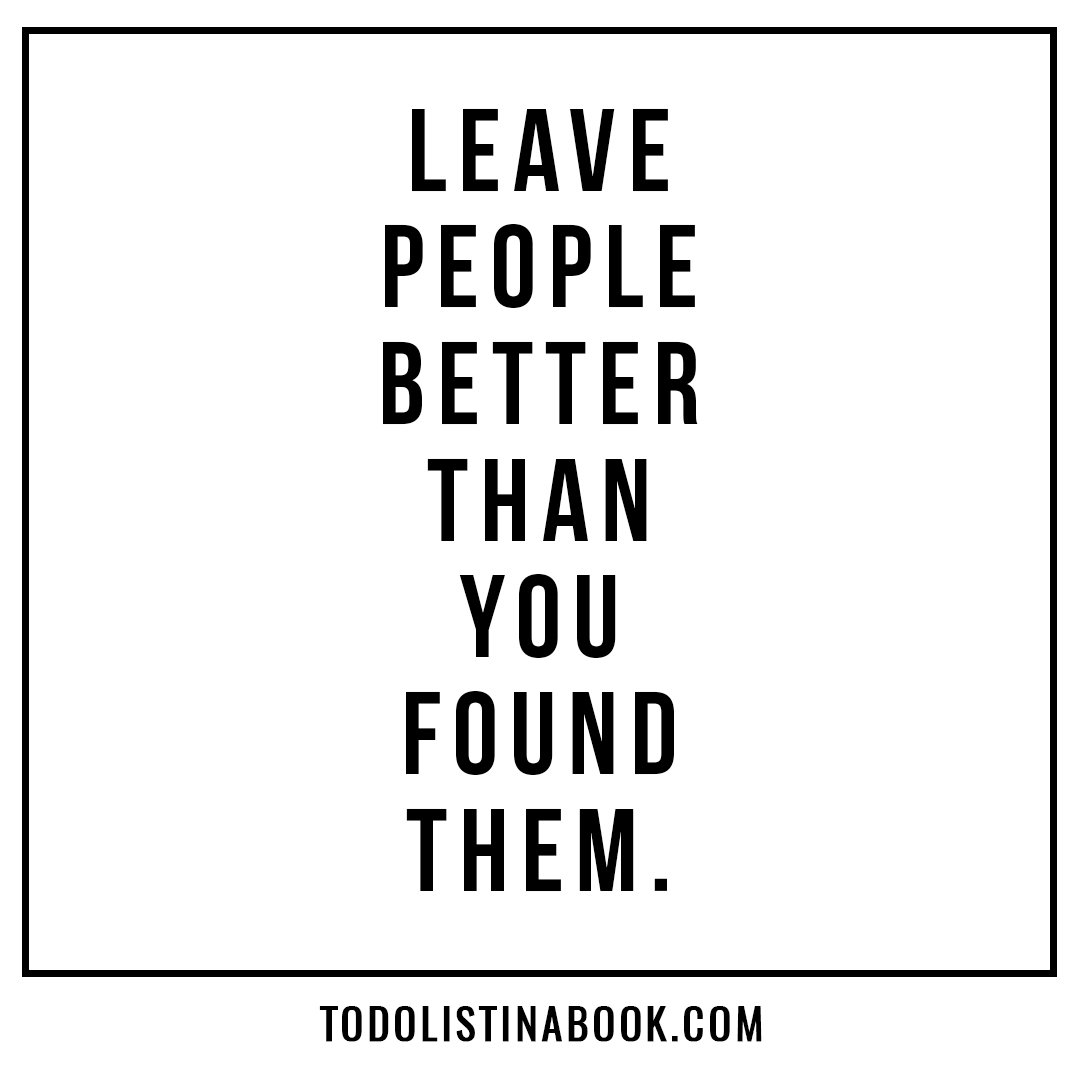 Leave people better than you found them. #todolist #planner <br>http://pic.twitter.com/P4vaOC2rVK
