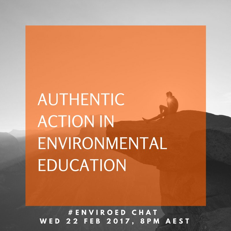 """Thumbnail for Twitter Chat on #EnviroEd """"Authentic Action in Environmental Ed"""" 02/22/17"""