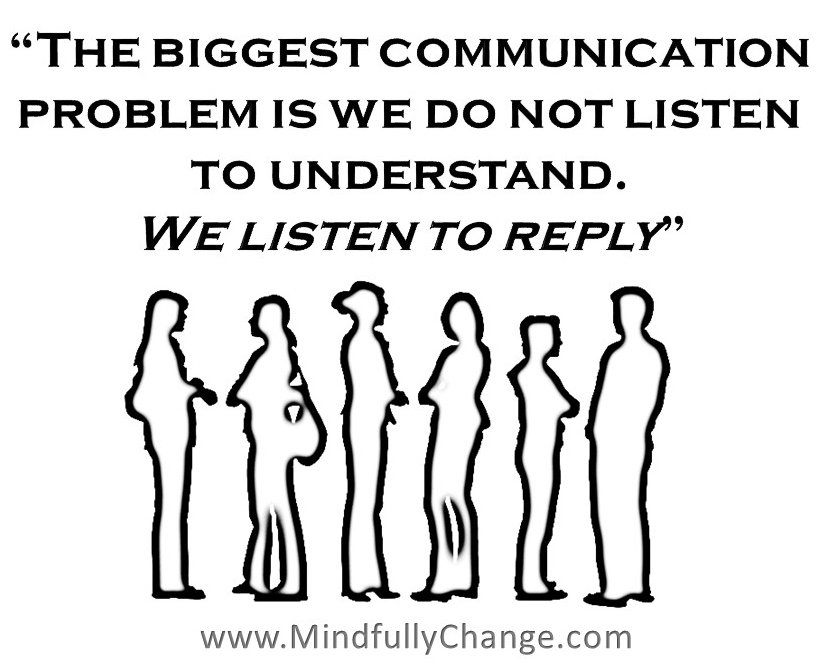 """""""The biggest communication problem is we do not listen to understand. We listen to reply"""" https://t.co/MjIRXivPmc"""