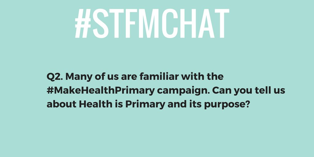 #stfmchat Q2. Many of us are familiar with the #MakeHealthPrimary campaign. Can you tell us about Health is Primary and its purpose? https://t.co/DG5XhjNGNm