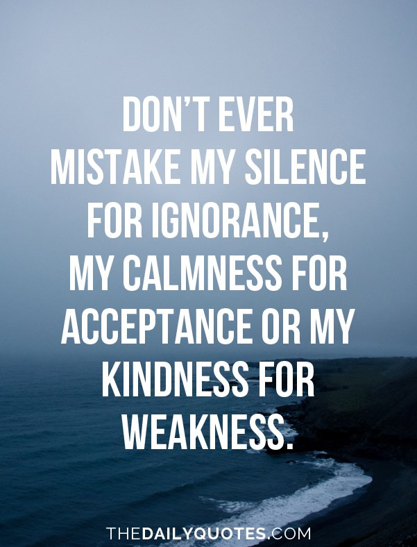The Daily Quotes On Twitter Dont Mistake My Kindness For Weakness