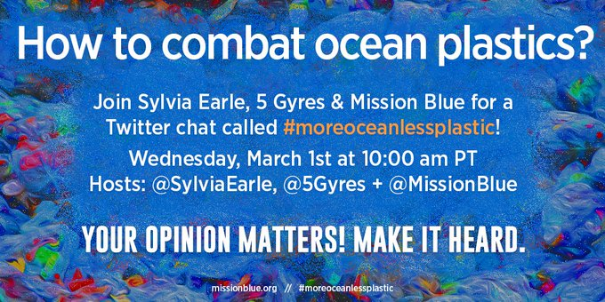 March 1 super-charged #twitterchat called #moreoceanlessplastic! Join in! ://
