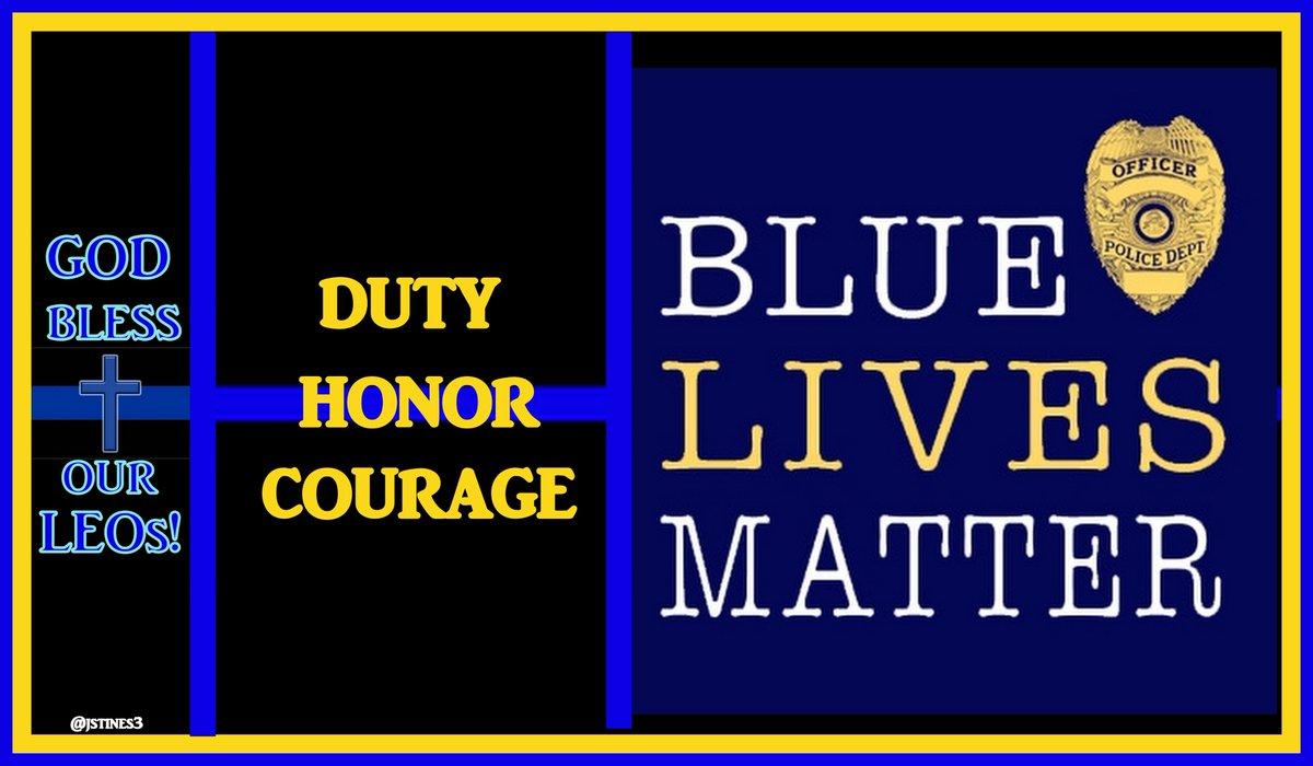 MT @jstines3: DUTY! HONOR! COURAGE! God bless our LEOs! #BackTheBlue #PoliceLivesMatter <br>http://pic.twitter.com/3lqlrG32CP #BlueLivesMatter #PJNET
