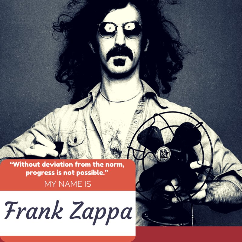 """Without deviation from the norm, progress is not possible."" - Frank Zappa #disruption  #conformity #curiosity https://t.co/c1bvAl30Xx"