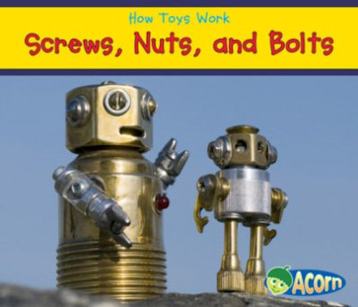 Screws, Nuts, and Bolts (13) / How Toys Work