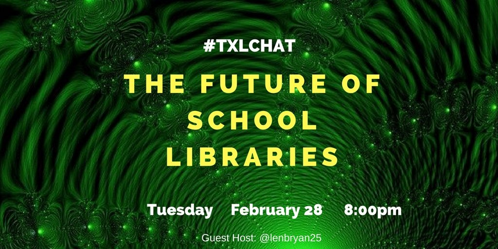 Join us next Tuesday as we discuss our vision for school libraries in the future. #txlchat https://t.co/qPEWO87ef1
