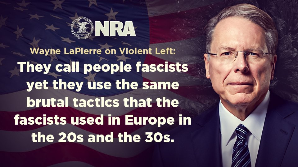 &quot;They call people fascists yet they use the same brutal tactics that the fascists used in Europe in the 20s &amp; the 30s&quot;- Wayne LaPierre  #NRA <br>http://pic.twitter.com/WUkMaamlGF