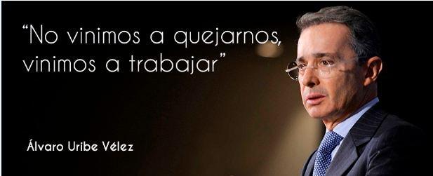 'No vinimos a quejarnos, vinimos a trabajar' @AlvaroUribeVel   #FelizD...