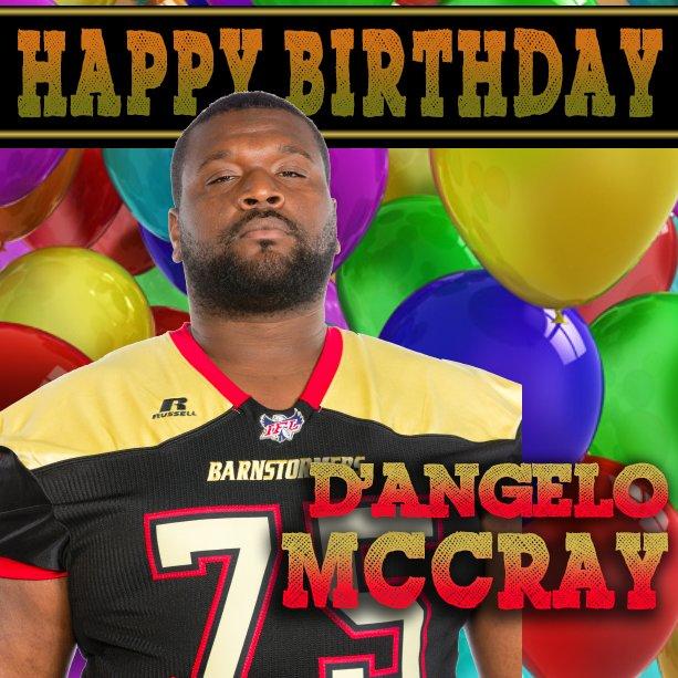 Happy Birthday to Barnstormers OL D\Angelo McCray!