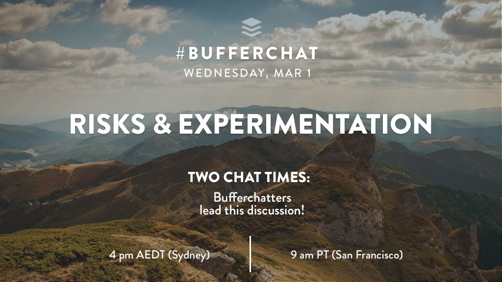 This week on #bufferchat, we&#39;re discussing how we take risks &amp; experiment in our work &amp; life! Join in on Wednesday, Mar 1 at 2 chat times  <br>http://pic.twitter.com/MAZnyQg6BC