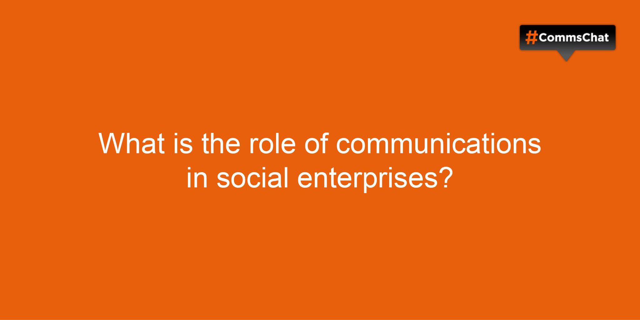 Thumbnail for Transcript of #CommsChat on social enterprise in B2B