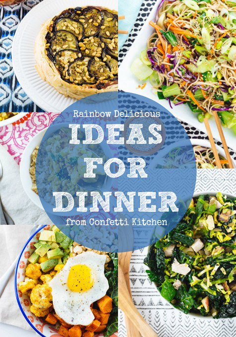 Ideas for Dinner from Confetti Kitchen