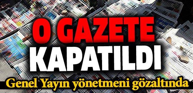 #flaş #flaş O gazete kapatıldı... Genel yayın yönetmeni gözaltında......