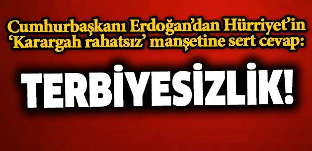 #sondakika  Erdoğan'dan Hürriyet'in manşetine sert cevap: TERBİYESİZLİ...