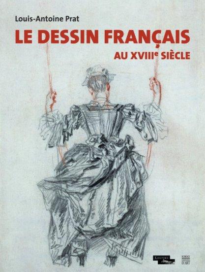 Publication : Louis-Antoine Prat, &quot;Le dessin français au XVIIIe siècle&quot;, mars 2017, 704 p.Cf.  http:// grham.hypotheses.org/3827  &nbsp;   #art #drawings #french <br>http://pic.twitter.com/5bsTF03bXx