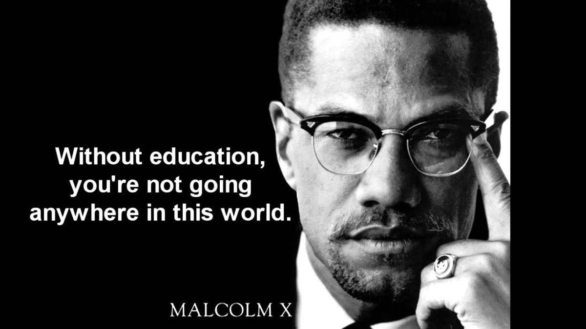 Malcolm X Frasi Famose.Frasi Famose On Twitter Without Education You Re Not Going Anywhere In This World Malcolm X